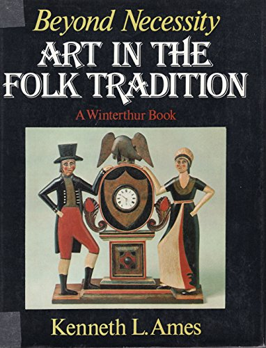 9780393044997: Beyond Necessity : Art in the Folk Tradition