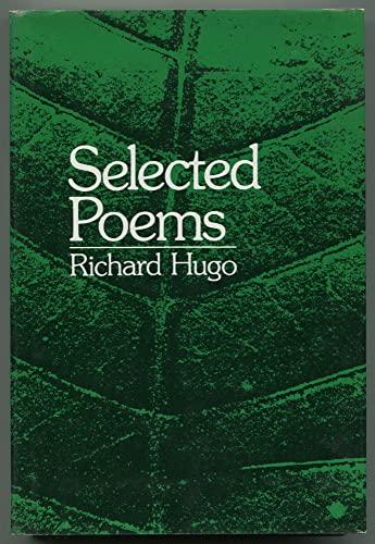 9780393045185: Selected Poems: Richard Hugo