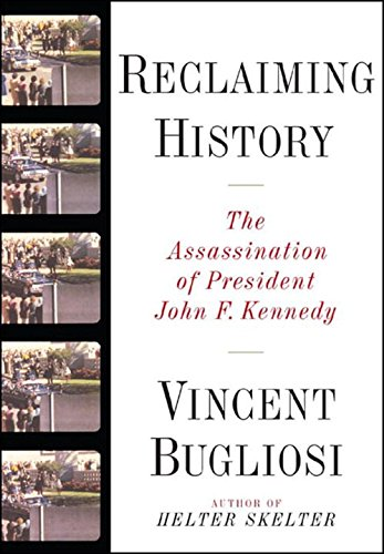 Reclaiming History: The Assassination of President John F. Kennedy (Hardback): Vincent Bugliosi