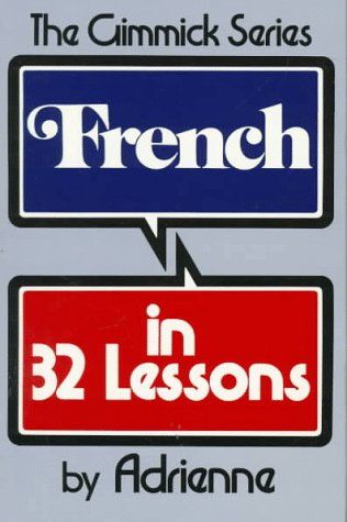 9780393045314: French in 32 Lessons (Gimmick (W.W. Norton))