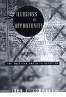 Illusions of Opportunity: The American Dream in: John E. Schwarz
