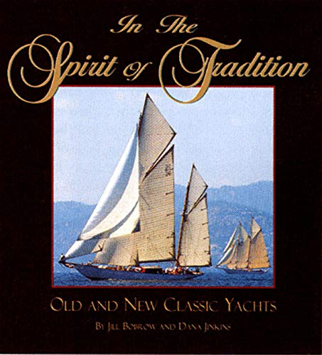 9780393045567: In the Spirit of Tradition: Old and New Classic Yachts
