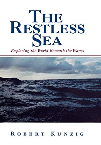 9780393045628: The Restless Sea: Exploring the World Beneath the Waves