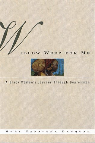 9780393045673: Willow Weep for Me: A Black Woman's Journey Through Depression