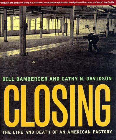 9780393045680: Closing: The Life and Death of an American Factory (The Lyndhurst Series on the South)
