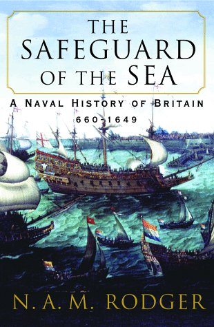 9780393045796: The Safeguard of the Sea: A Naval History of Britain, 660-1649