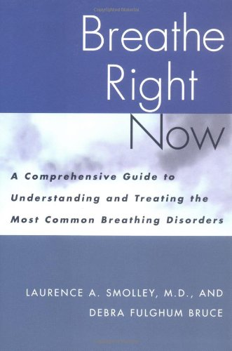 9780393045994: Breathe Right Now: A Comprehensive Guide to Understanding and Treating the Most Common Breathing Disorders
