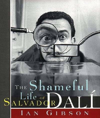 9780393046243: The Shameful Life of Salvador Dalí