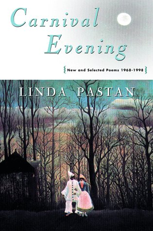 Carnival Evening: New and Selected Poems : 1968-1998: Pastan, Linda