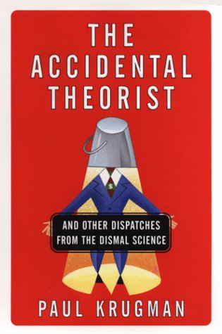 9780393046380: Accidental Theorist: And Other Dispatches from the Dismal Science