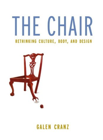 9780393046557: The Chair: Rethinking Culture, Body and Design