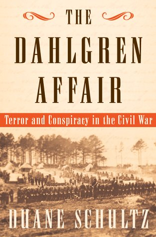 9780393046625: The Dahlgren Affair: Terror and Conspiracy in the Civil War