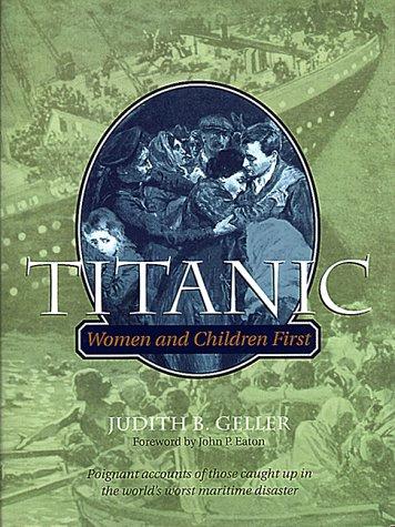 Titanic: Women and Children First: Judith B. Geller