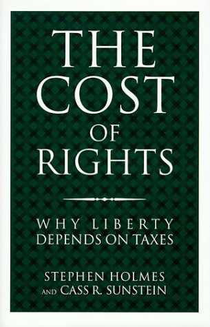 9780393046700: The Cost of Rights: Why Liberty Depends on Taxes