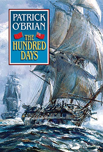 9780393046748: The Hundred Days (Aubrey/Maturin Vol. 19)