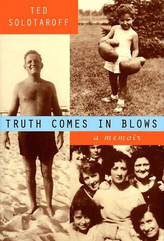 9780393046793: Truth Comes in Blows: A Memoir