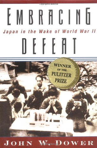 Embracing Defeat: Japn in the Wake of World War II