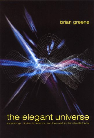 9780393046885: The Elegant Universe: Superstrings, Hidden Dimensions, and the Quest for the Ultimate Theory