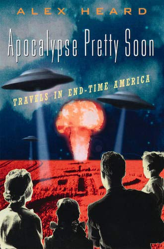 9780393046892: Apocalypse Pretty Soon: Travels in End-Time America