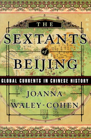 9780393046939: The Sextants of Beijing: Global Currents in Chinese History