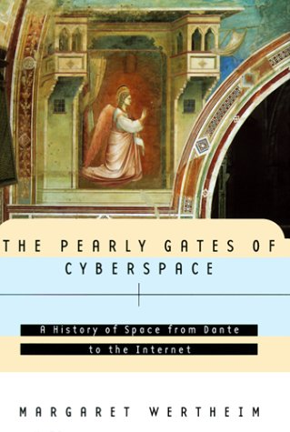 9780393046946: The Pearly Gates of Cyberspace: A History of Space from Dante to the Internet