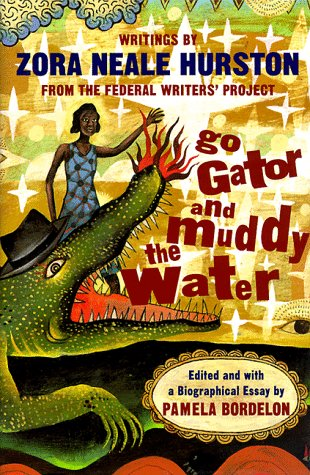 9780393046953: Go Gator and Muddy the Water: Writings by Zora Neale Hurston from the Federal Writers Project