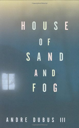 House of Sand and Fog (SIGNED): Dubus, Andre III