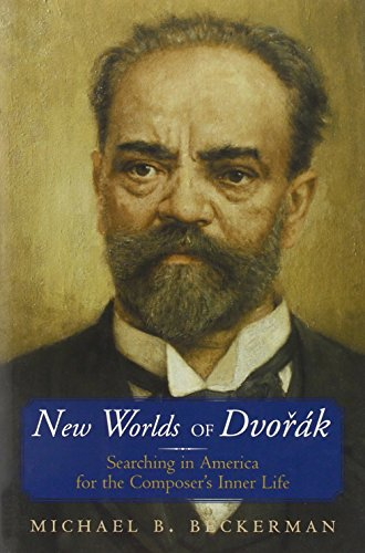 9780393047066: New Worlds of Dvorak: Searching in America for the Composer's Inner Life