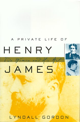 9780393047110: A Private Life of Henry James: Two Women and His Art