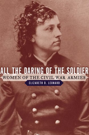 9780393047127: All the Daring of the Soldier: Women of the Civil War Armies