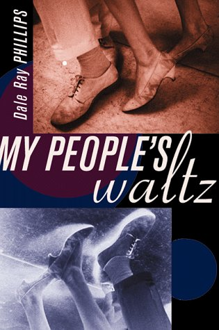 My People's Waltz: Phillips, Dale Ray