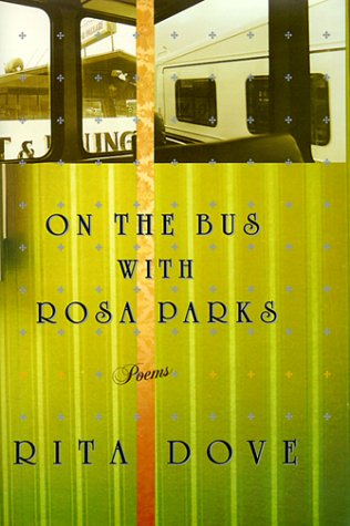 On the Bus With Rosa Parks: Poems (0393047229) by Rita Dove