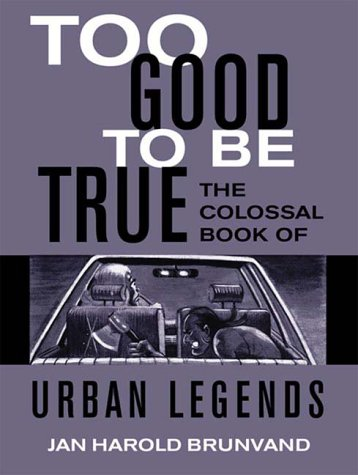 9780393047349: Too Good to Be True: The Colossal Book of Urban Legends