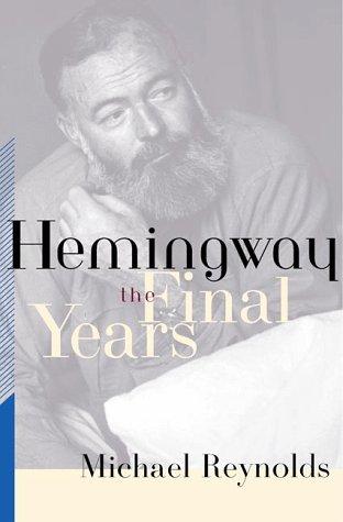 9780393047486: Hemingway: The Final Years