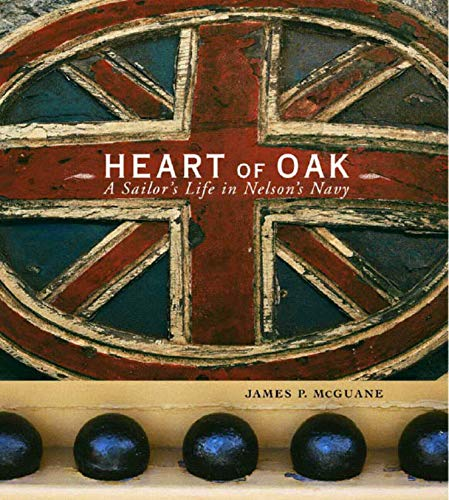 9780393047493: Heart of Oak: A Sailor's Life in Nelson's Navy