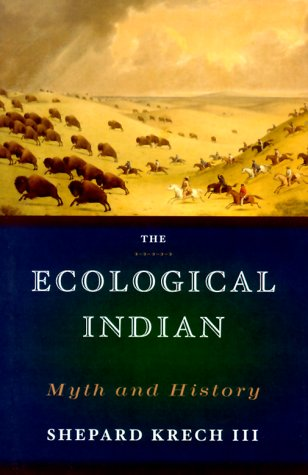 9780393047554: The Ecological Indian: Myth and History