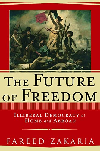 9780393047646: The Future of Freedom: Illiberal Democracy at Home and Abroad