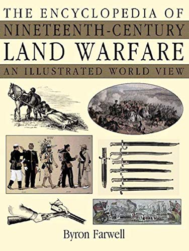 9780393047707: The Encyclopedia of Nineteenth-Century Land Warfare: An Illustrated World View