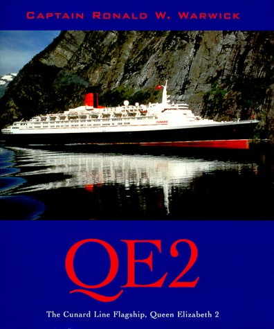 QE2: The Cunard Line Flagship, Queen Elizabeth II: Warwick, Ronald W.