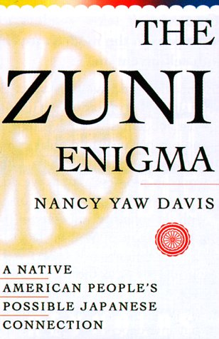 9780393047882: The Zuni Enigma : A Native American People's Possible Japanese Connection