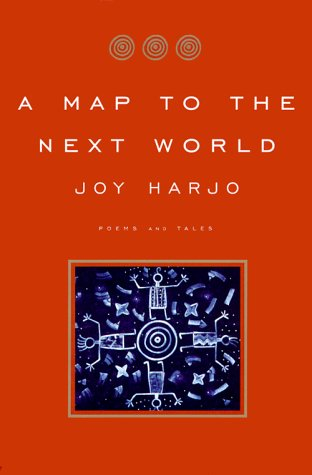 A Map to the Next World: Joy Harjo