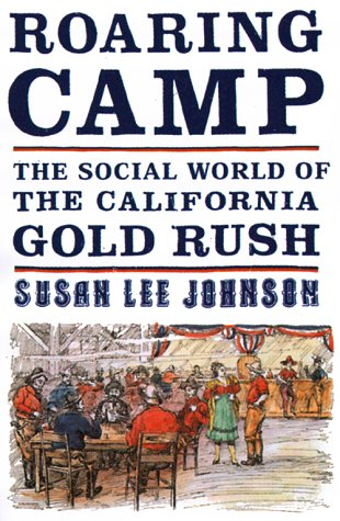 9780393048124: Roaring Camp: The Social World of the California Gold Rush