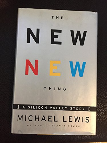 New New Thing: A Silicon Valley Story: Lewis, Michael