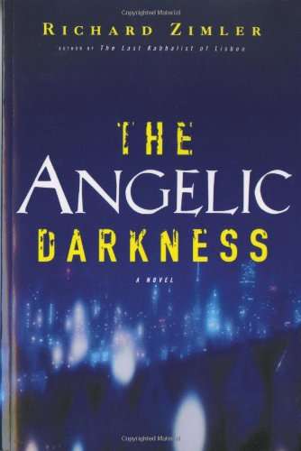 THE ANGELIC DARKNESS (Signed First Edition): Richard Zimler