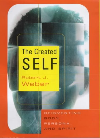 9780393048339: The Created Self: Reinventing Body, Persona, Spirit