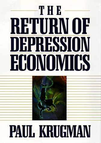 9780393048391: The Return of Depression Economics