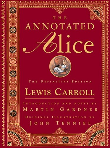 The Annotated Alice: The Definitive Edition: Lewis Carroll