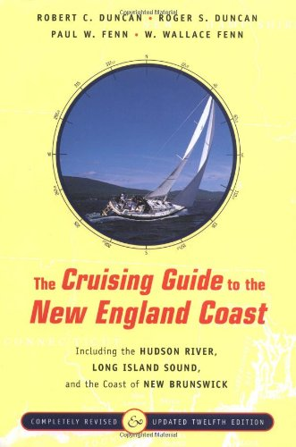 9780393048582: The Cruising Guide to the New England Coast: Including the Hudson River, Long Island Sound, and the Coast of New Brunswick, Twelfth Edition