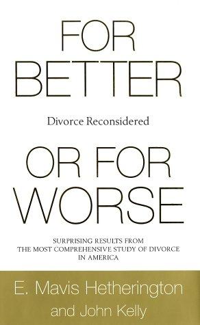 For Better or for Worse: Divorce Reconsidered: E. Mavis Hetherington,