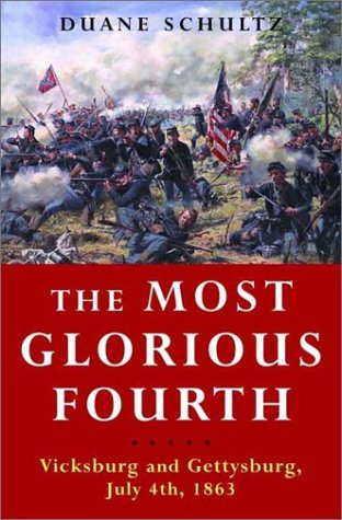 9780393048704: The Most Glorious Fourth: Vicksburg and Gettysburg, July 4th, 1863
